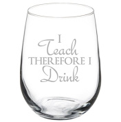 500ml Stemless Wine Glass Funny Teacher Professor I teach therefore I drink