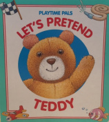 Let's Pretend Teddy  Playtime Pals [Board book]