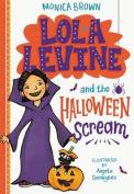 Lola Levine and the Halloween Scream