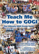 Teach Me How to Gogi - The Ultimate Group Guide