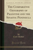 The Comparative Geography of Palestine and the Sinaitic Peninsula