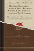 Memorial Addresses of Companion Brevet Brigadier General B. R. Cowen and Companion Wm. R. Collins