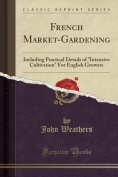 French Market-Gardening