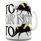 Twisted Envy To Bee Or Not To Bee Ceramic Novelty Gift Mug