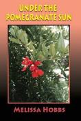 Under the Pomegranate Sun