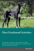 Hort Greyhound Activities Hort Greyhound Activities (Tricks, Games & Agility) Includes  : Hort Greyhound Agility, Easy to Advanced Tricks, Fun Games, Plus New Content