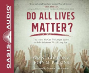 Do All Lives Matter? [Audio]