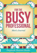 For the Busy Professional Men's Journal