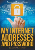 My Internet Addresses and Password - Password Journal