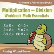Multiplication Division Workbook Math Essentials Children's Arithmetic Books