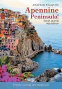 Adventures Through the Apennine Peninsula! Travel Journal Italy Edition