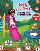Nola the Nurse(r) Activity Book for Kindergarten