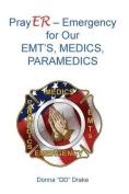 Prayer for Our Emts, Medics, Paramedics