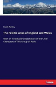 The Felsitic Lavas of England and Wales