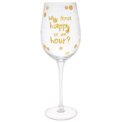 Pop N Fizz Large Wine Glass Why Limit Happy to an Hour. Gold Spots Ladies Gift 67671