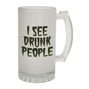 123t Mugs/Steins I SEE DRUNK PEOPLE 470ml Frosted Glass Beer Mug/Stein