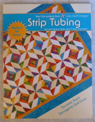 Strip Tubing~Fast and Fabulous Quilts Using Strip Tube Ruler~Ruler Not Included