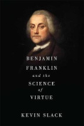 Benjamin Franklin, Natural Right, and the Art of Virtue