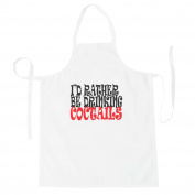 I'D RATHER BE DRINKING COCTAILS Funny Novelty New Apron i1b
