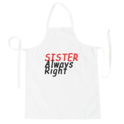 Sister Always Right Anymore Funny Novelty New Apron f92b