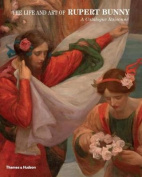 The Life and Art of Rupert Bunny