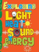 Exploring Heat Light Sound Energy