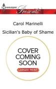 Sicilian's Baby of Shame  [Large Print]