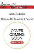 Claiming His Convenient Fiancee  [Large Print]