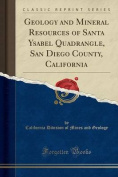 Geology and Mineral Resources of Santa Ysabel Quadrangle, San Diego County, California