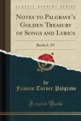 Notes to Palgrave's Golden Treasury of Songs and Lyrics