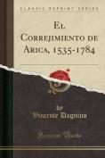 El Correjimiento de Arica, 1535-1784  [Spanish]