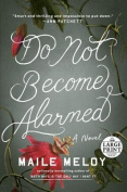 Do Not Become Alarmed [Large Print]