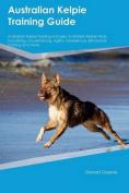 Australian Kelpie Training Guide Australian Kelpie Training Includes