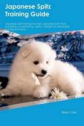 Japanese Spitz Training Guide Japanese Spitz Training Includes