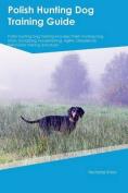 Polish Hunting Dog Training Guide Polish Hunting Dog Training Includes