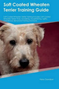 Soft Coated Wheaten Terrier Training Guide Soft Coated Wheaten Terrier Training Includes