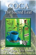 Coca: The Sacred Leaf