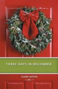 Three Days in December