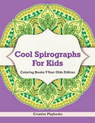 Cool Spirographs for Kids - Coloring Books 9 Year Olds Edition