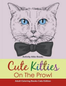 Cute Kitties on the Prowl - Adult Coloring Books Cats Edition