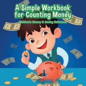A Simple Workbook for Counting Money I Children's Money & Saving Reference
