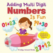 Adding Multi-Digit Numbers Is Fun I Children's Science & Nature