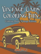 Vintage Cars Coloring Fun - Coloring Books Vintage Edition