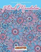 Floral Mandalas Coloring Books Mandala Edition