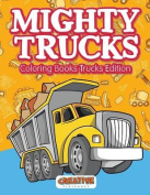Mighty Trucks Coloring Books Trucks Edition