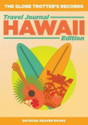 The Globe Trotter's Records - Travel Journal Hawaii Edition