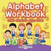 Alphabet Workbook - Prek-Grade K - Ages 4 to 6