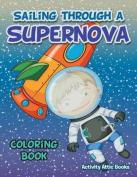 Sailing Through a Supernova Coloring Book