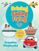 Driving, Sailing and Flying Around the World Coloring Book