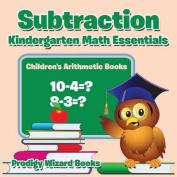 Subtraction Kindergarten Math Essentials - Children's Arithmetic Books